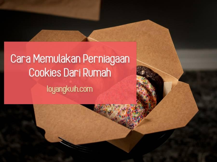 Cara Memulakan Perniagaan Cookies Dari Rumah