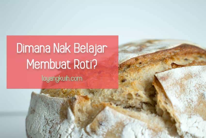 Dimana Nak Belajar Membuat Roti dan kek?