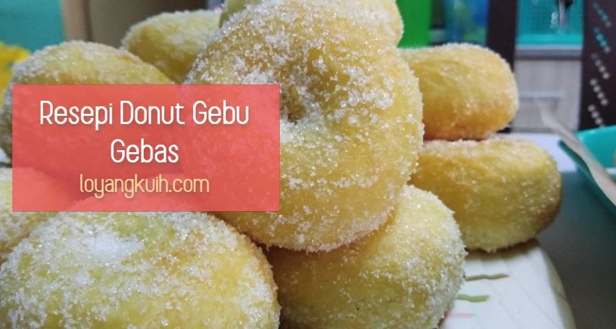 Resepi Donut Gebu Gebas